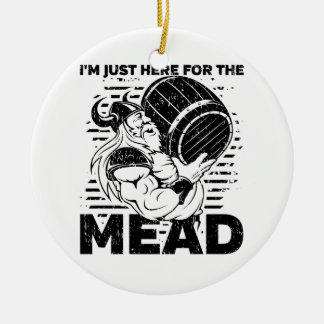 Viking I'm Just Here for the Mead Ceramic Ornament