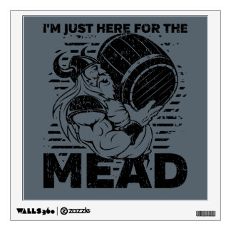 Viking I'm Just Here for the Mead Wall Sticker