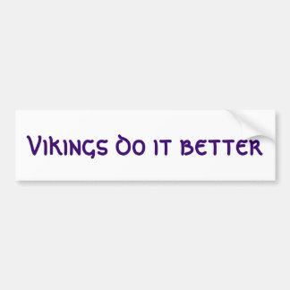 Vikings do it better bumper sticker