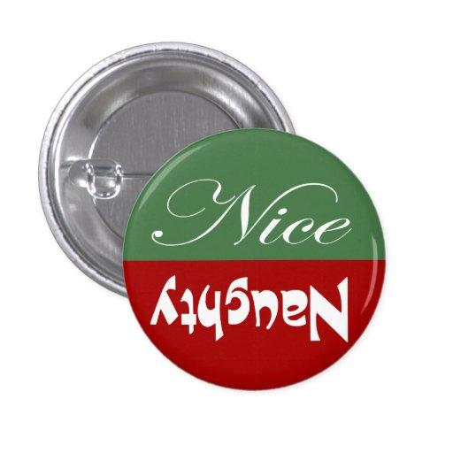 Vilain ou Nice Pin's Avec Agrafe