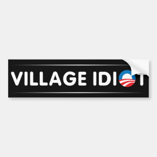 Village Idiot Bumper Sticker