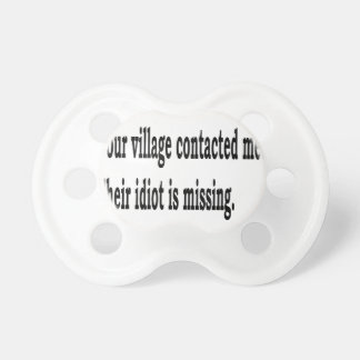 Village Idiot Pacifier
