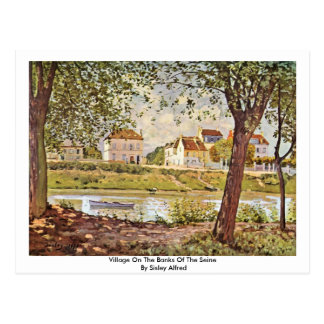 Village On The Banks Of The Seine By Sisley Alfred Postcard