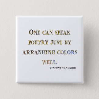 Vincent Van Gogh Quote 2 Inch Square Button