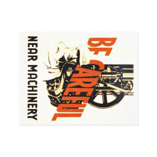 Vintage Be Careful Near Machinery WPA Poster Canvas Print
