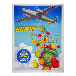 Vintage Bombs for Bertie Tooth Decay Dental Poster