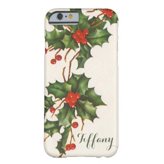 Vintage Christmas, Holly Plant with Red Berries Barely There iPhone 6 Case