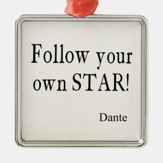 Vintage Dante Quotes Follow Your Own Star Quote Metal Ornament