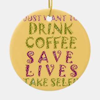 Vintage Drink coffee Save Lives and Take Selfies Round Ceramic Ornament
