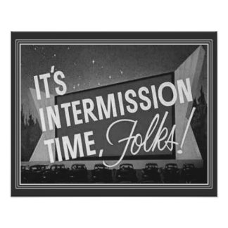 Vintage Drive-In Intermission Poster 16x20