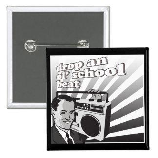 vintage drop an ol school beat pin