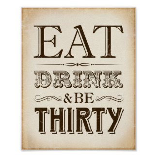 Vintage EAT DRINK and BE THIRTY Sign Print