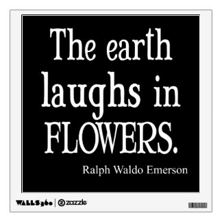 Vintage Emerson The Earth Laughs in Flowers Quote Wall Decal
