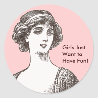 Vintage Flapper Beauty Girls Just Want to Have Fun Classic Round Sticker