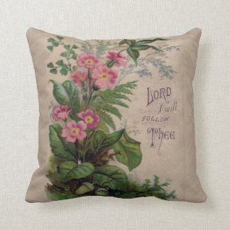 Vintage Floral Prayer I Will Follow Thee Throw Pillow