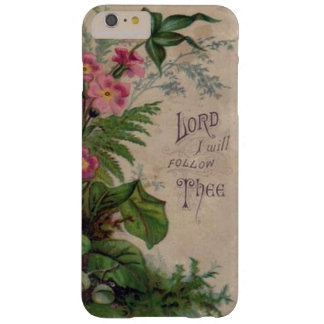Vintage Floral Prayer Lord I Will Follow Thee Barely There iPhone 6 Plus Case