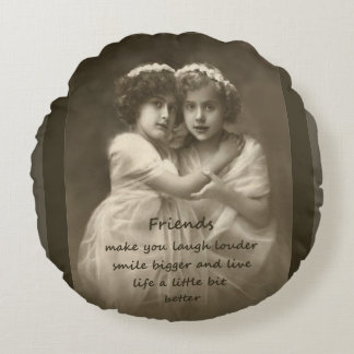 Vintage Friends Inspirational Friendship Quote Round Pillow