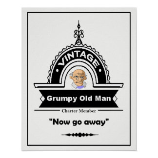 Vintage Grumpy Old Man Fun Birthday Poster
