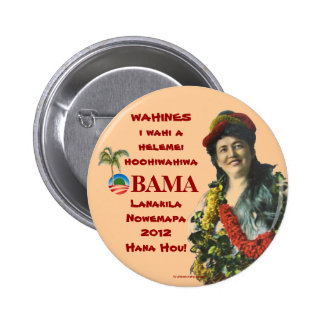 Vintage Hawaii Wahines for OBAMA BIDEN in 2012 pol 2 Inch Round Button