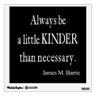 Vintage James Barrie Kinder than Necessary Quote Wall Sticker