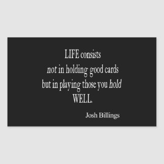 Vintage Josh Billings Life Good Play Cards Quote Sticker