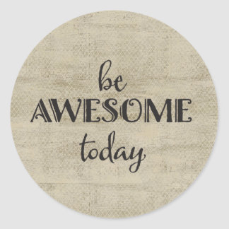 Vintage look Be Awesome Today Round Sticker
