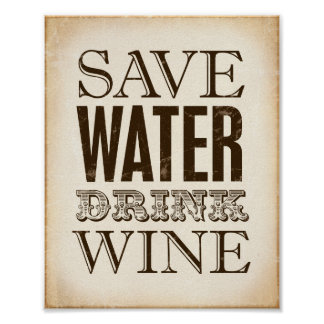 Vintage Party SAVE WATER DRINK WINE Sign Print