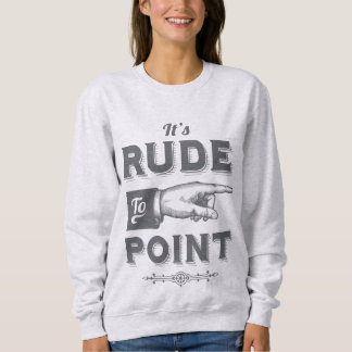 "Vintage ""Rude to Point"" Victorian Illustration Sweatshirt"