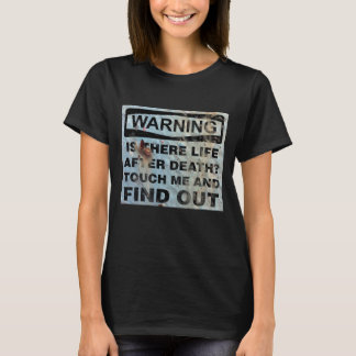 Vintage Rusty Sign Is There Life After Death Funny T-Shirt
