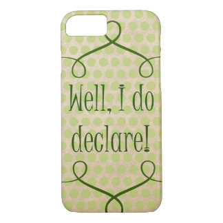 Vintage Southern Sayings: Well, I do Declare Quote iPhone 7 Case
