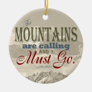 Vintage Typography The mountains are calling; Muir Ceramic Ornament