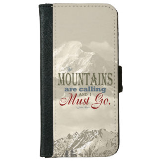 Vintage Typography The mountains are calling; Muir iPhone 6 Wallet Case