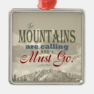Vintage Typography The mountains are calling; Muir Metal Ornament