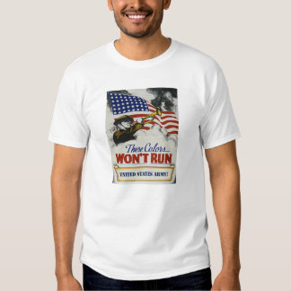 Vintage WWI Army These Colors Won't Run T-Shirt