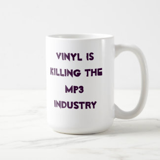Vinyl is killing the MP3 industry Coffee Mug