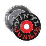 Vinyl Junkie 2 Inch Round Button