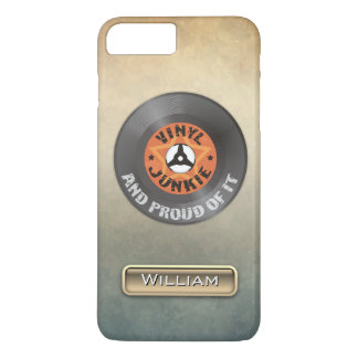 Vinyl Junkie - And Proud of It iPhone 7 Plus Case