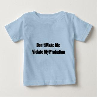 Violate My Probation Baby T-Shirt