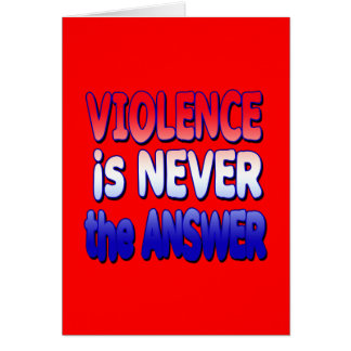 Violence Is Never The Answer Gifts