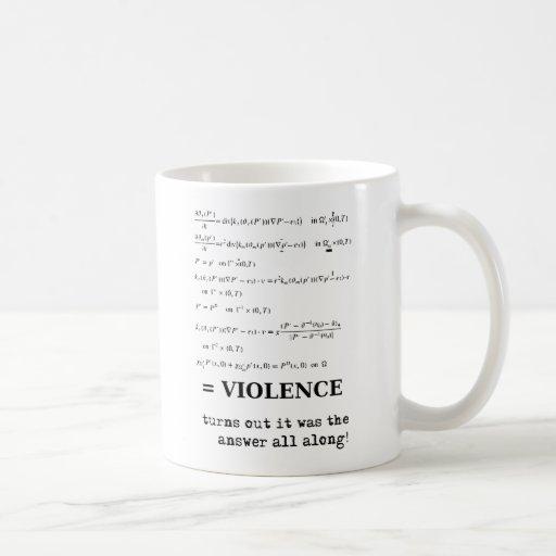 Violence Is The Answer Funny Mug Humor