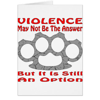Violence May Not Be The Answer But It Is Still Card