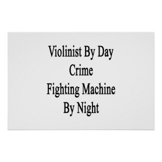Violinist By Day Crime Fighting Machine By Night Poster