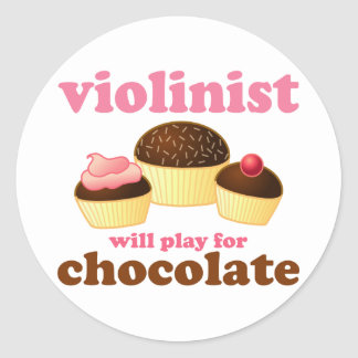 Violinist will Play for Chocolate Classic Round Sticker