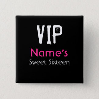 VIP Sweet Sixteen Button