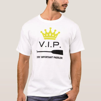 VIP Very Important Paddler T-Shirt