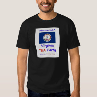 Virginia TEA Party - We're Taxed Enough Already! Shirts