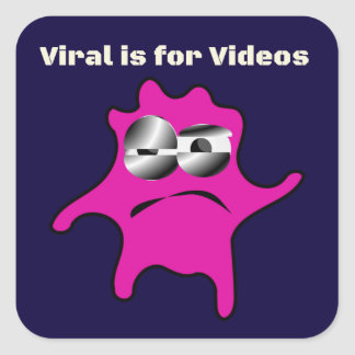 Virus Germ Contagious Viral is for Videos Square Sticker
