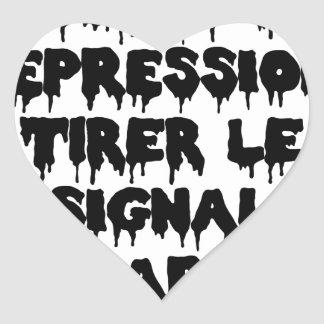 Vis-a-vis the DEPRESSION, To draw the SIGNAL FROM Heart Sticker