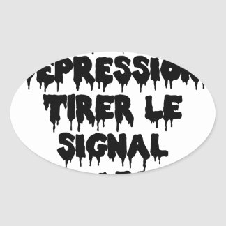 Vis-a-vis the DEPRESSION, To draw the SIGNAL FROM Oval Sticker