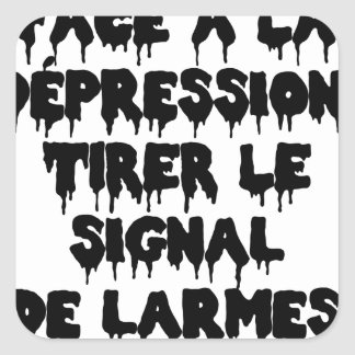 Vis-a-vis the DEPRESSION, To draw the SIGNAL FROM Square Sticker